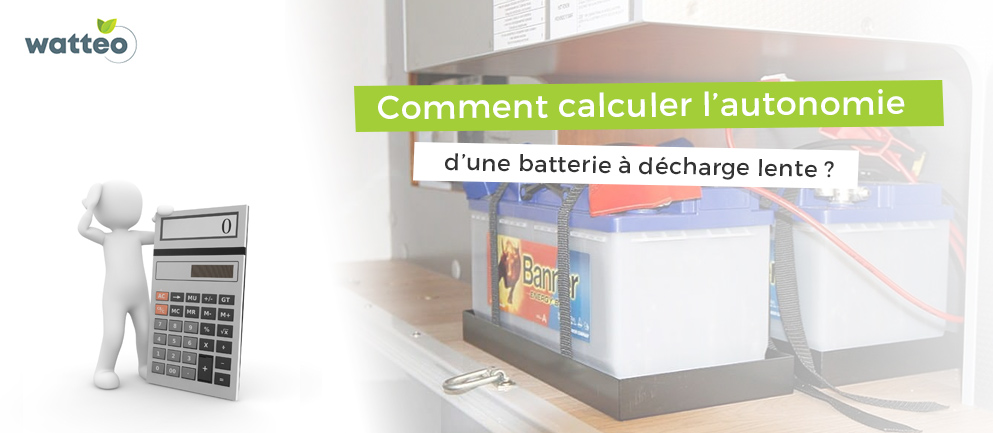Calculer la durée d'utilisation d'une batterie à décharge lente