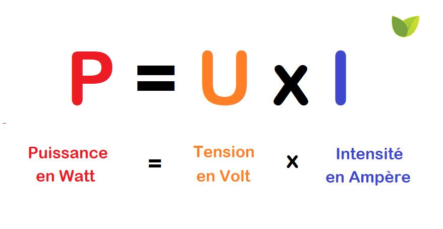 Formule pour calculer la puissance en watt : P = U x I